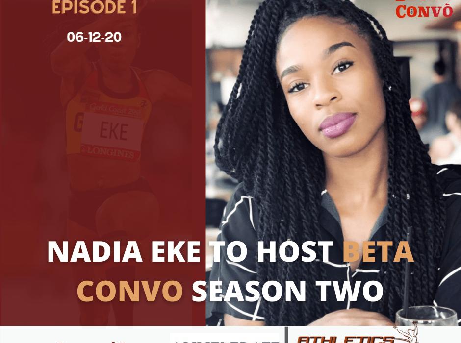 Nadia Eke to host Beta Convo